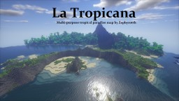 - La Tropicana - Realistic multi purpose paradise by Zephyrotth Minecraft Map & Project