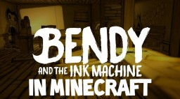 Bendy and the Ink Machine Minecraft Map & Project
