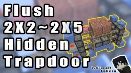 Flush 2X2~2X5 Hidden Trapdoor (ver. 1.11) Minecraft Map & Project