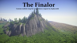 - Finalor - special multi purpose map requested by Seraphimroc made by Zephyrotth Minecraft Map & Project