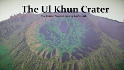 - Ul Khun Crater - fantasy themed survival friendly map by Zephyrotth Minecraft Map & Project
