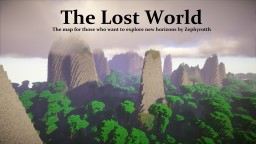 - The Lost World - the unexplored world is waiting for you , map by Zephyrotth Minecraft Project