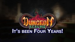 MINECRAFT | Dungeon Realms - It's Been Four Years Minecraft Blog