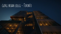 George Brown College - Toronto Minecraft Project