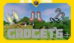 Gadgets+ | Command Block Creation Minecraft Map & Project
