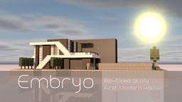 Embryo || Re-Make of My First Modern House Minecraft Map & Project