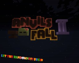 Anvils Fall II ~ [ { Let The Randomness Begin } ] ~ Minecraft Map & Project