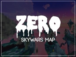 {-ZERO-} [SKYWARS MAP] (1.8+)! Minecraft Project