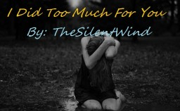 I Did Too Much For You | TheSilentWind