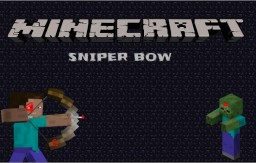 Sniper Bow and No Gravity Arrows- V1 Minecraft Project