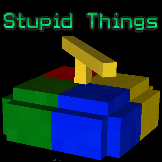 Stupid Things adds a bunch of random, sometimes stupid, items. Enjoy!
