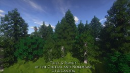 Trees and Plants: Central and Northeast US & Canada Minecraft Map & Project