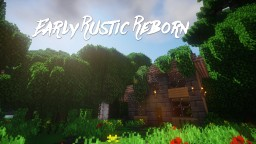Early Rustic Reborn 16x16 [3D Models!!!!!] [Alpha Version] Minecraft Texture Pack
