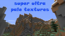 SUPER ULTRA PALE TEXTURES Minecraft Texture Pack
