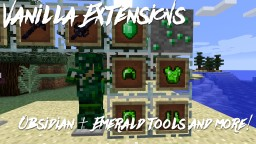 Vanilla Extension - More vanilla like stuff! Emerald Tools, Prismarin Tools, Obsidian Tools[Early Alpha] 1.10