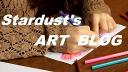 ~ Stardust's Art Blog ~ First Art Blog ~ //POPREEL?? Minecraft Blog Post