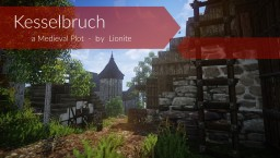 Kesselbruch | a Medieval Plot Minecraft Project