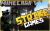 Minecraft...Strike Games?