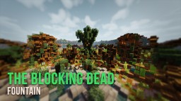 Fountain | The Blocking Dead Map Minecraft Map & Project