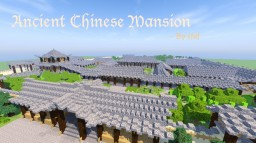 Ancient Chinese Mansion - with Secret Chamber - [Version 1.9.4 or Above] Minecraft Map & Project