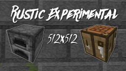 Rustic Experimental [512x512] Minecraft Texture Pack