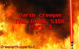 Darth Creeper: The Dark Side, Part 3 Minecraft Blog Post