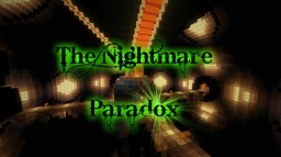 The Nightmare Paradox! (CTM) Minecraft Project