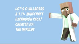 Lot's o Villagers | A Minecraft Expansion Pack! [1.11+]