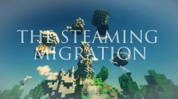 The Steaming Migration Minecraft