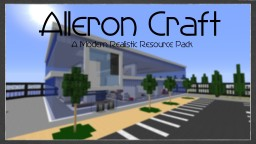 AlleronCraft a Modern Realistic Resource Pack Minecraft Texture Pack