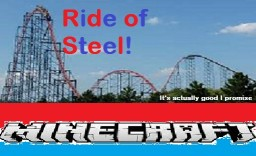 Ride of Steel! [BRAND SPANKING NEW!] Minecraft Project