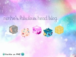 º♥Nonkie's Fabu Head Blog | Currently; 100+ Heads!♥º Minecraft Blog Post