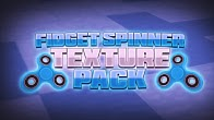 Fidget Spinner Pack | All version Minecraft Texture Pack