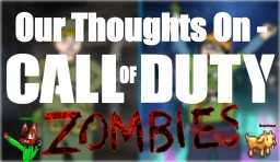 Call of Duty Zombies - Our Thoughts On (w/ MagicDoggo) Minecraft Blog Post