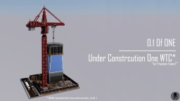0.1 Of One | Under Construction One WTC Minecraft Project