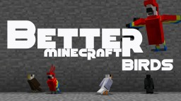 Better Minecraft Birds Minecraft Texture Pack