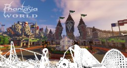 Phantasiaworld Theme Park [Server Hub] >DOWNLOAD Minecraft Project