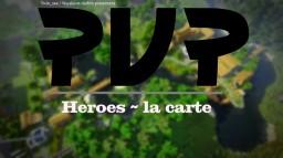 PVP Heroes ~ la carte