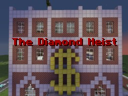 Diamond Heist! Minecraft Map & Project