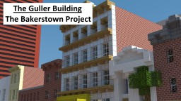 The Guller Building: The Bakerstown Project Minecraft Map & Project