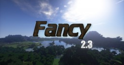 Fancy 2.3 Resourcepack (for Minecraft 1.12+)