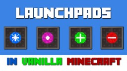 Launchpads in Vanilla Minecraft 1.12