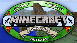 Minecraft Survivor (Based of the popular CBS series hosted by Jeff Probst)