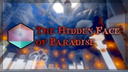 The Hidden Face of Paradise (1.12 CTM) Minecraft Map & Project