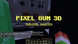 pixel gun 3D survival shooter Minecraft Project