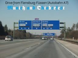 Journey Through Autobahn A7 and to Austria - Munich and Oktoberfest