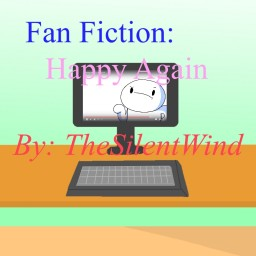 TheOdd1sOut Fan Fiction | Happy Again | TheSilentWind Minecraft Blog Post