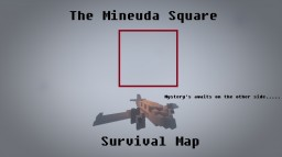 The Mineuda Square Survival Map Minecraft Map & Project