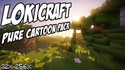 LoKiCraft PureCartoonPack  [32x-256x] [MC1.12+] Minecraft Texture Pack