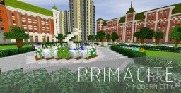 PRIMACITÉ - A modern city [2.0] Minecraft Map & Project